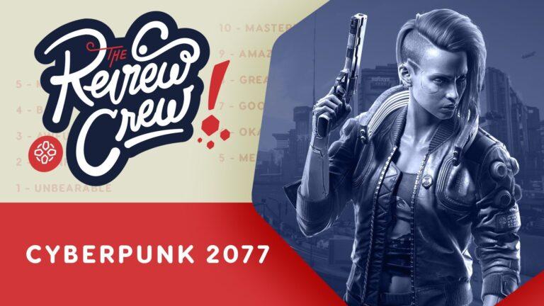 Review crew: Cyberpunk 2077